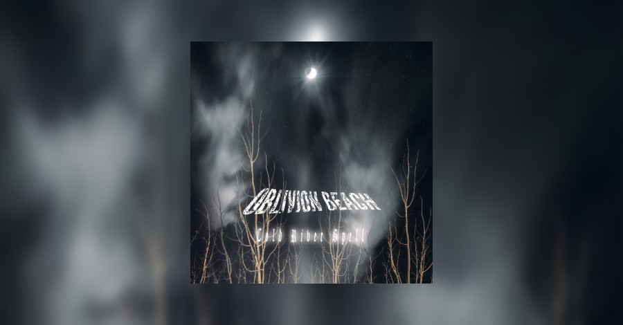 [review]-oblivion-beach-–-cold-river-spell