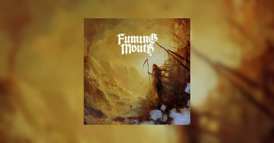 [review]-fuming-mouth-–-beyond-the-tomb-(ep)