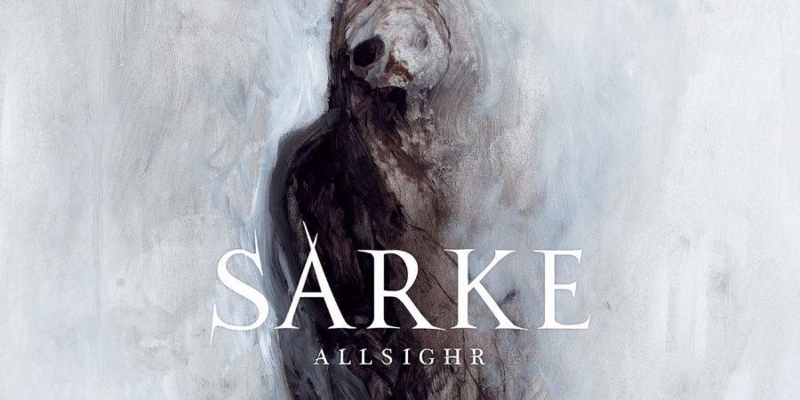 """[news]-sarke-–-kundigen-neues-album-""""allsighr""""-an"""