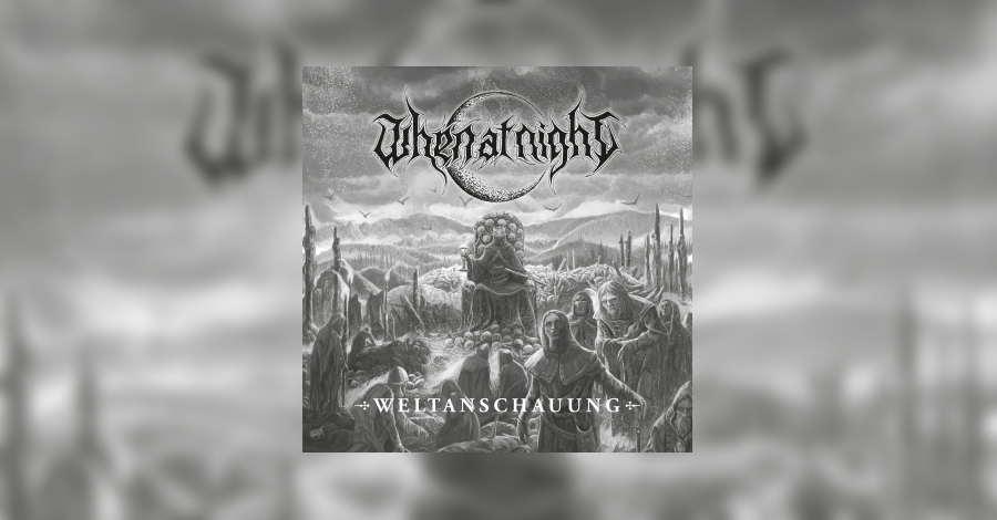[review]-when-at-night-–-weltanschauung