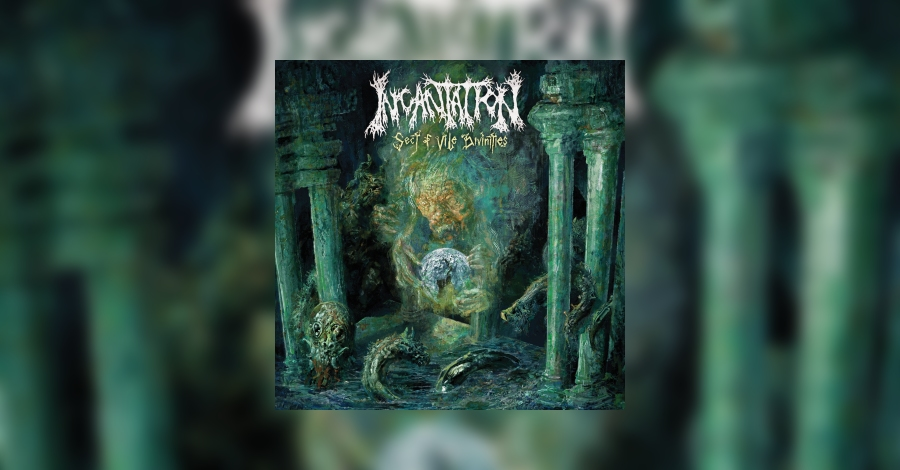 [review]-incantation-–-sect-of-vile-divinities