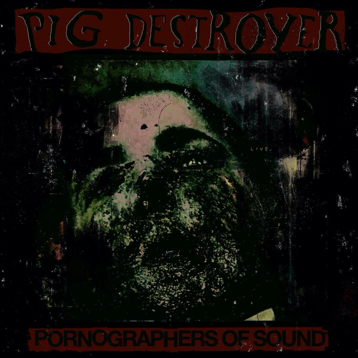 "pig-destroyer:-""pornographers-of-sound:-live-in-nyc""-livealbum"