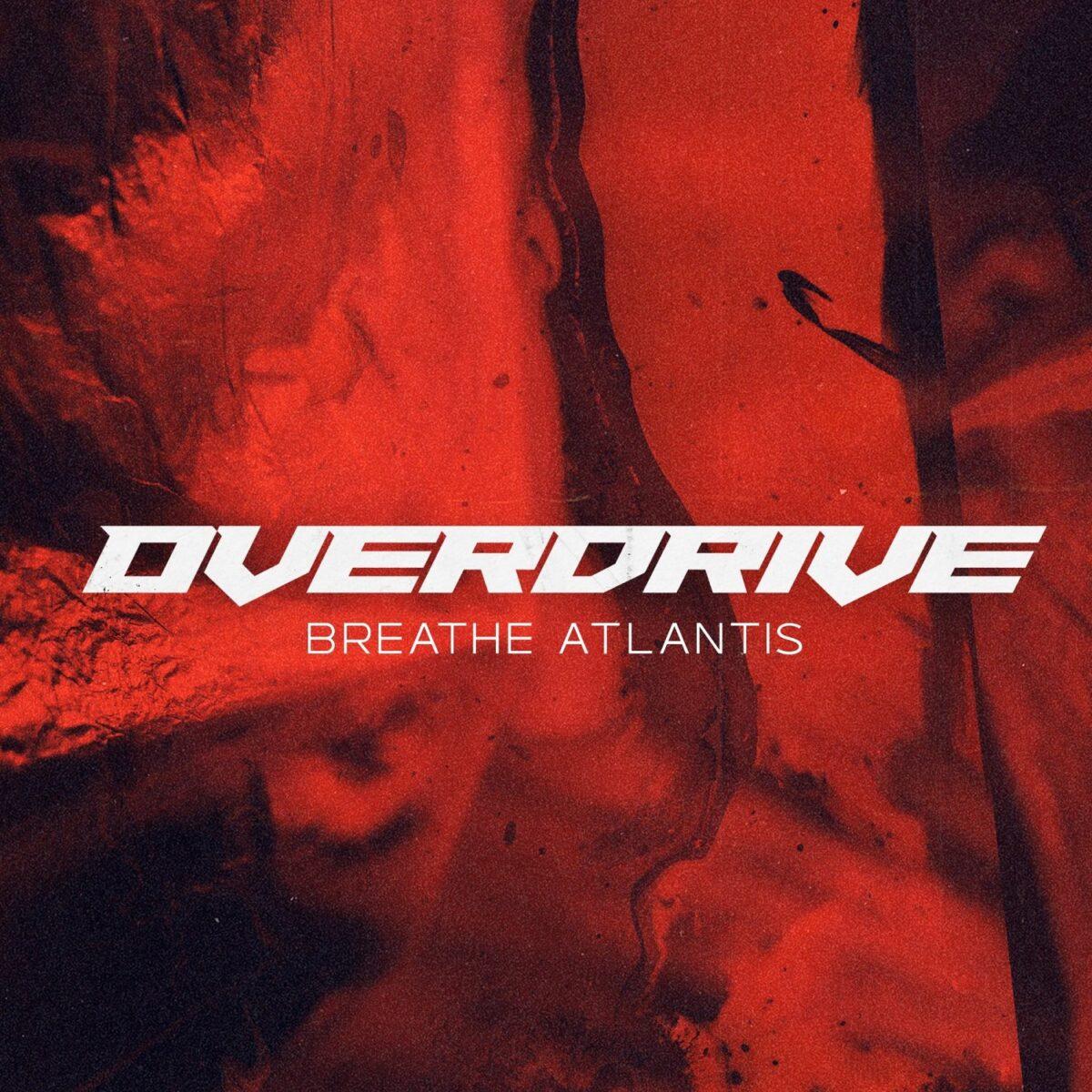 "breathe-atlantis:-neuer-song-""overdrive"""