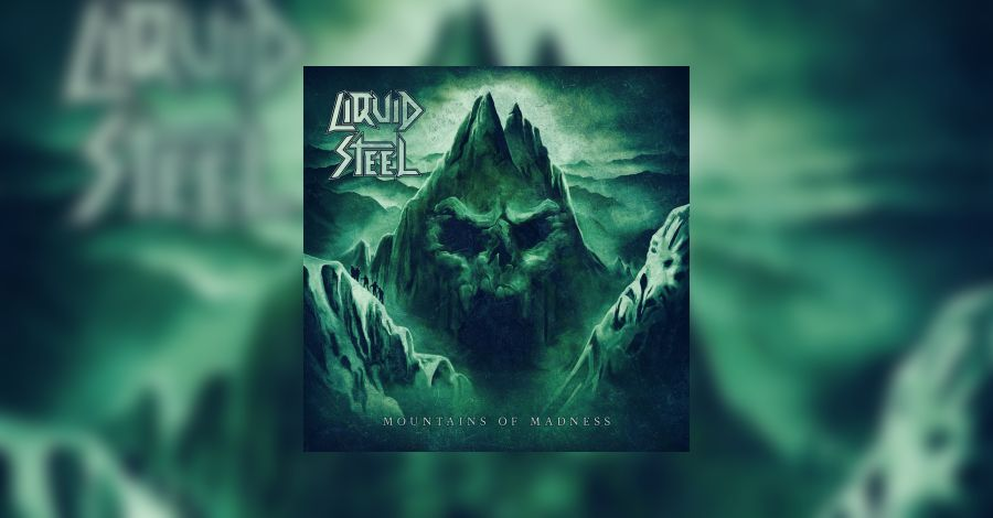 [review]-liquid-steel-–-mountains-of-madness