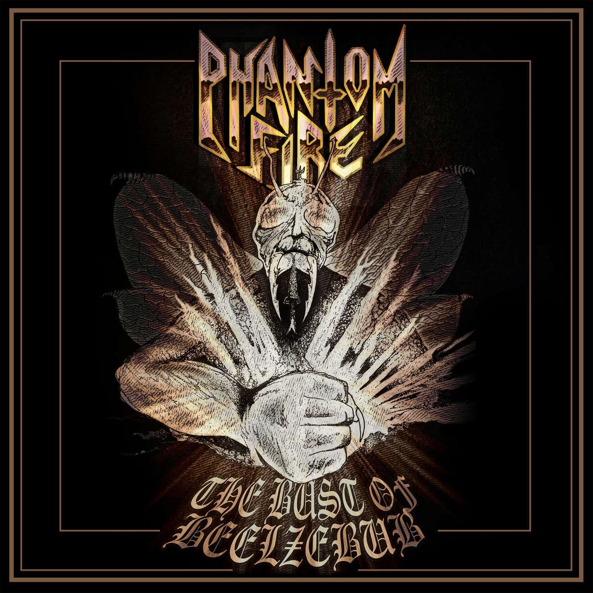 "phantom-fire:-kundigen-neues-blackened-speed-metal-album-""the-bust-of-beelzebub""-an"